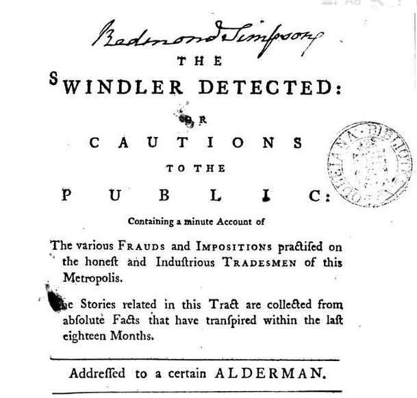 'The Swindler Detected: Or Cautions to the Public: Containing a Minute Account of the Various Frauds and Impositions Practised on the Honest and Industrious Tradesmen of this Metropolis ... : Addressed to a Certain Alderman.' Anonymous paper published in 1781, directed at shaming the vices of Alderman Wooldridge.
